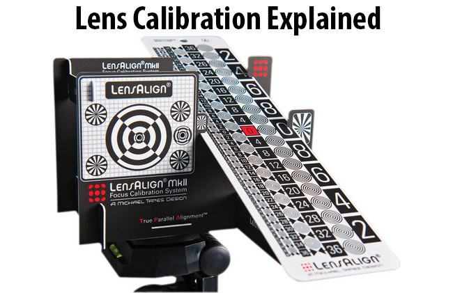 Lens Calibration Explained