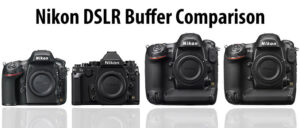 Nikon DSLR Buffer Capacity Comparison