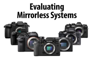 Evaluating Mirrorless Camera Systems
