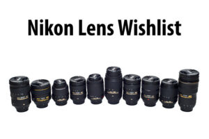 The Most Desired Future Nikon Lenses