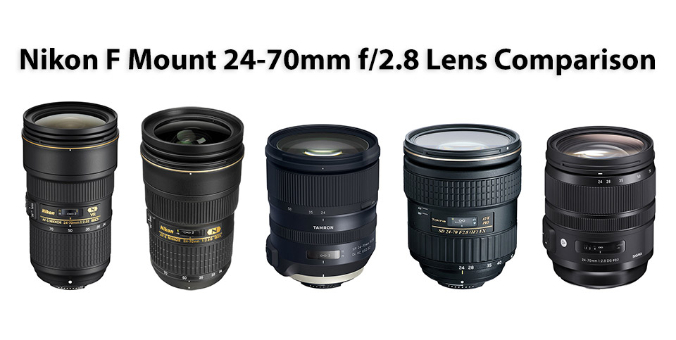 Nikon F Mount 24-70mm f/2.8 Lens Comparison